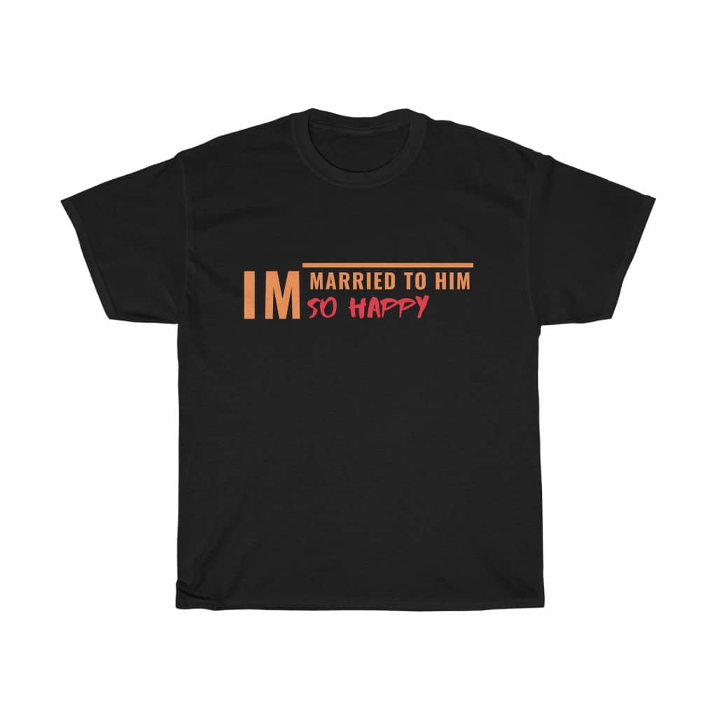 (For EU) I'm Married To Him: Unisex Heavy Cotton T...